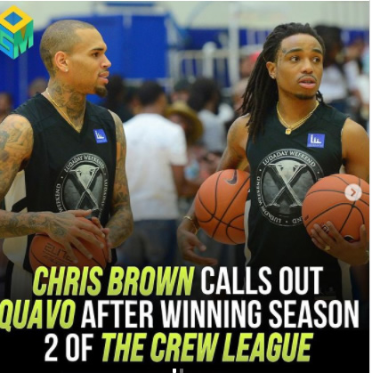 Chris Brown呛声Quavo,率领球队拿到名人联赛冠军后